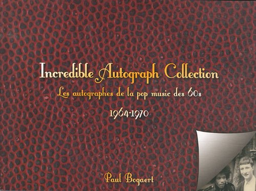 9782916222028: Incredible autograph collection les autographes de la pop music des sixties 1964 - 1970