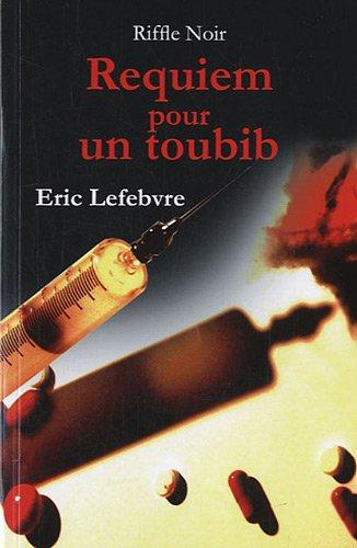 Requiem pour un toubib: Lefebvre, Eric