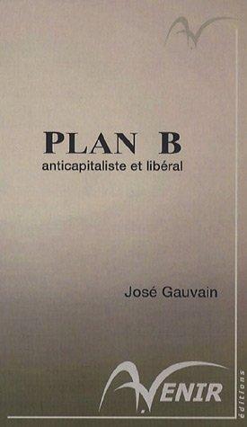 9782916228037: Plan B : Anticapitaliste et libéral