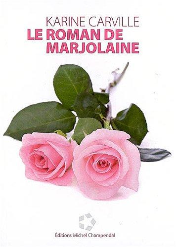 9782916233024: Le roman de Marjolaine