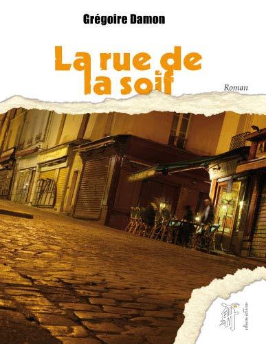 9782916236049: La rue de la soif