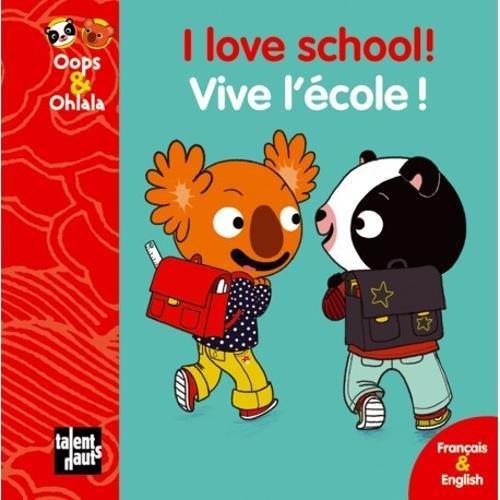 I Love School! - Vive l'école!: Mellow