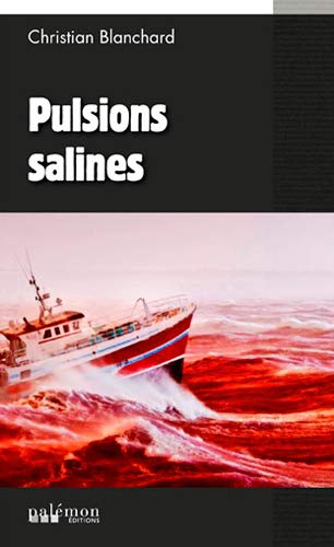 Pulsions Salines: Blanchard/Christian