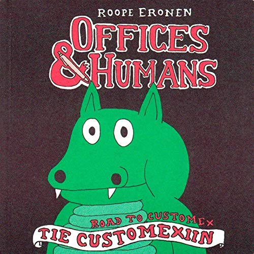 OFFICES & HUMANS: ERONEN ROOPE