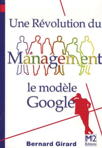 9782916260037: Une révolution du management : Le modèle Google (Ancienne édition)