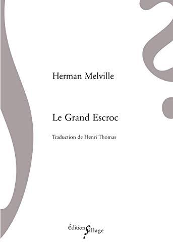 Le Grand Escroc: Herman Melville