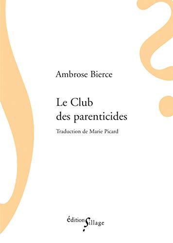 9782916266206: le club des parenticides