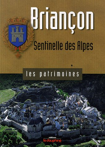 9782916272030: Brian�on : Sentinelle des Alpes