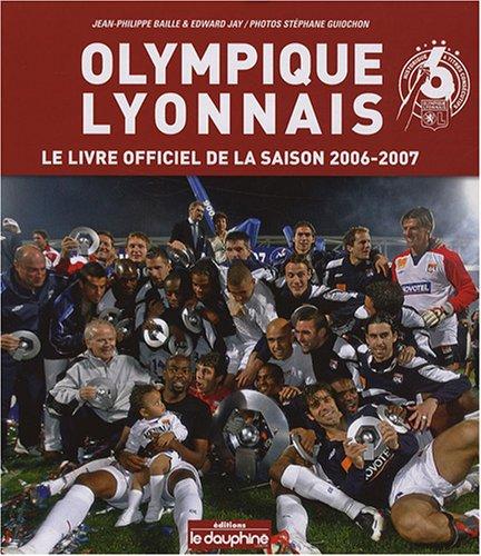 9782916272139: Olympique Lyonnais : Le livre officiel de la saison 2006-2007