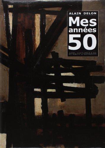 Mes annees 50 -Applicat-Prazan, art moderne et contemporain: Ragon/Prazan/Cornett