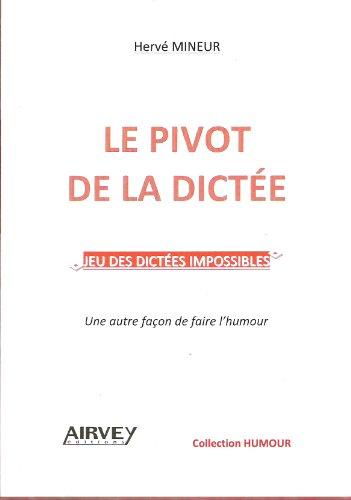 9782916279084: Le pivot de la dictee (French Edition)