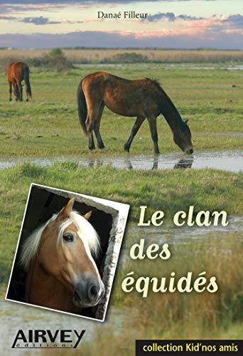 9782916279244: Le clan des équidés