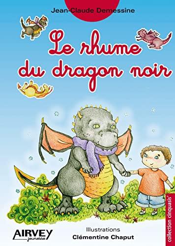 Le rhume du dragon noir: J.-C. Demessine