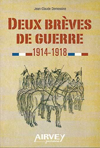 9782916279893: Deux brèves de guerre 1914-1918