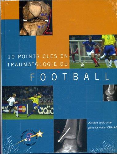 10 points clés en traumatologie du foot-ball: CHALABI HAKIM, Dr.