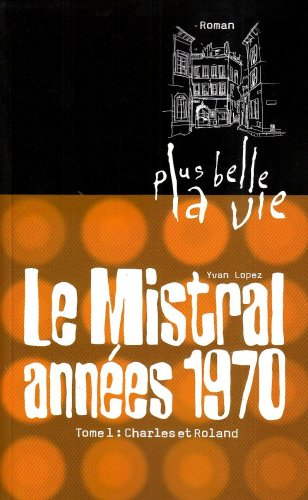 9782916289113: Le Mistral années 1970, Tome 1 (French Edition)