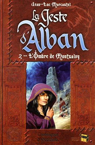 9782916323527: La Geste d'Alban, tome 2 : L'ombre de Montsalvy
