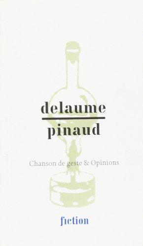 9782916324210: Delaume/Pinaud - Chanson de Geste et Opinions