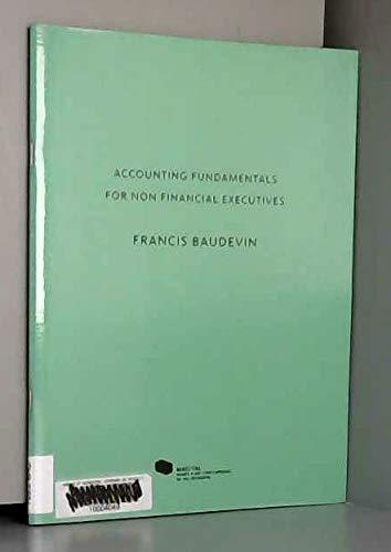 Accounting Fundamentals for Non Financial Executives: Baudevin Francis