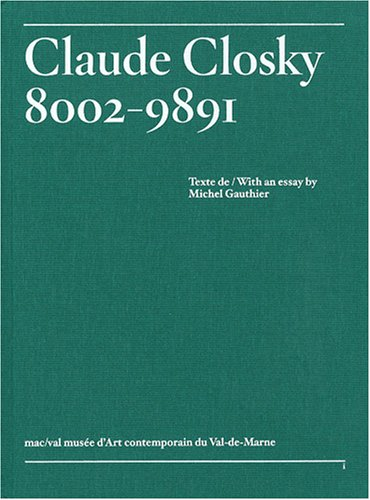 Claude Closky, 8002-9891: CLAUDE CLOSKY ] Texte de Michel GAUTHIER ]
