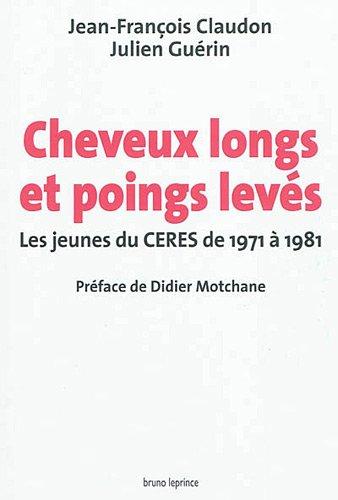 Cheveux longs et poings levés : Les: Jean-François Claudon; Julien