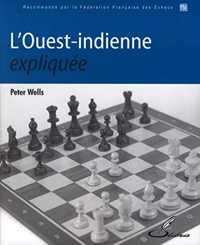 L'Ouest-indienne expliquée (French Edition): Peter Wells