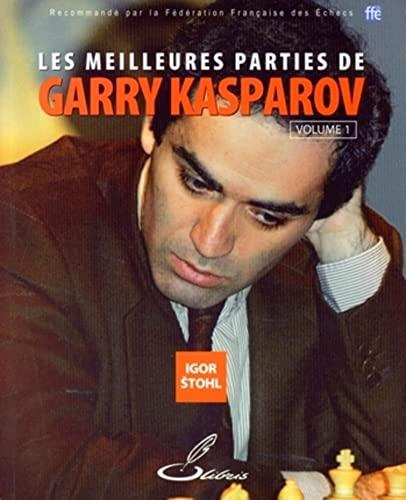 Les meilleures parties de Garry Kasparov (French Edition): Igor Stohl