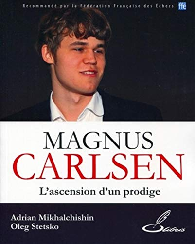 9782916340487: Magnus Carlsen : L'ascension d'un prodige