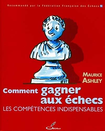 """""""comment gagner aux échecs ; les compétences indispensables"""": Maurice ..."""