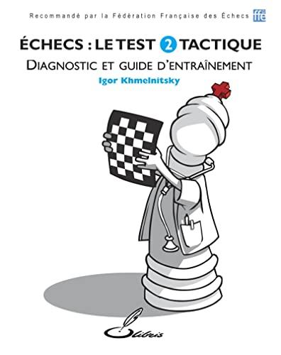 9782916340562: Echecs : le Test : Tome 2, Tactique
