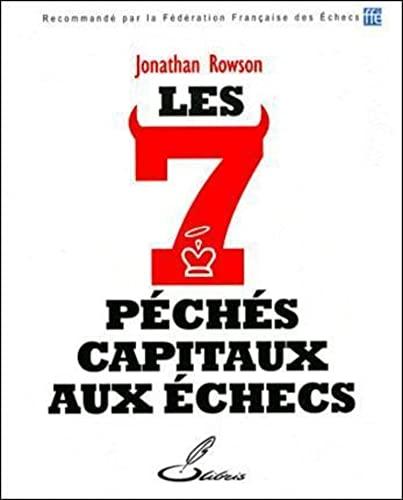 les sept peches capitaux aux echecs: Rowson Jonathan
