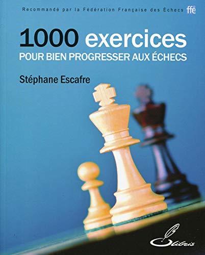 9782916340609: 1000 exercices pour bien progresser aux �checs