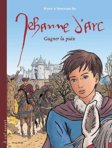 9782916350363: Jehanne d'Arc, gagner la paix (French Edition)
