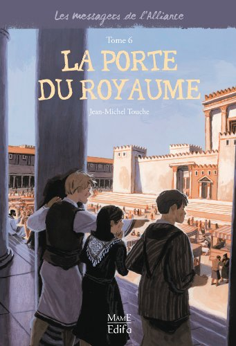 9782916350837: Les messagers de l'Alliance, Tome 6 : La porte du royaume