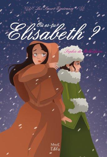 9782916350950: Où es-tu Elisabeth