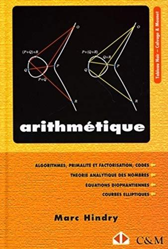9782916352046: Arithmétique : Primalité et codes, Théorie analytique des nombres, Equations diophantiennes, Courbes elliptiques