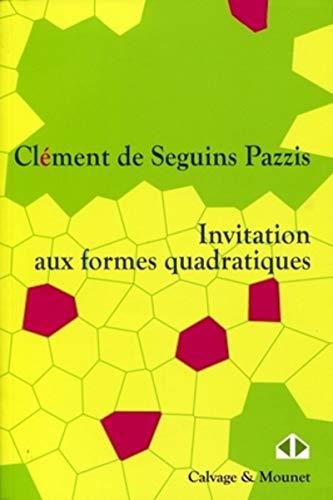 Invitation aux formes quadratiques: Clément de Seguins Pazzis