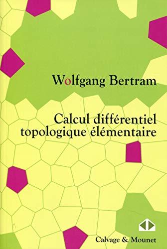 9782916352237: Calcul différentiel topologique élémentaire
