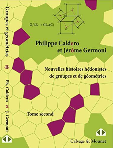 9782916352671: Nouvelles histoires hédonistes de groupes et de géométries - Tome second