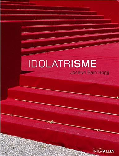 9782916355023: Idolâtrisme (French Edition)