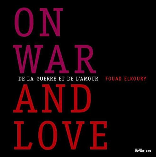 9782916355207: On War and Love: De La Guerre Et De L'amour (English and French Edition)