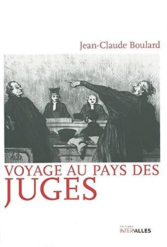 VOYAGE AU PAYS DES JUGES: BOULARD JEAN CLAUDE