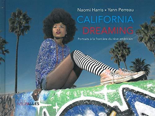 California dreaming [Apr 14, 2011] Yann Perreau et Naomi Harris