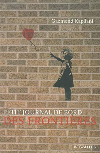 PETIT JOURNAL DE BORD DES FRONTI?RES: KAPLLANI GAZMEND