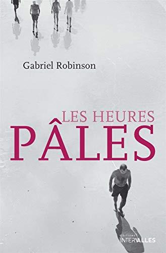 HEURES PALES -LES-: ROBINSON GABRIEL