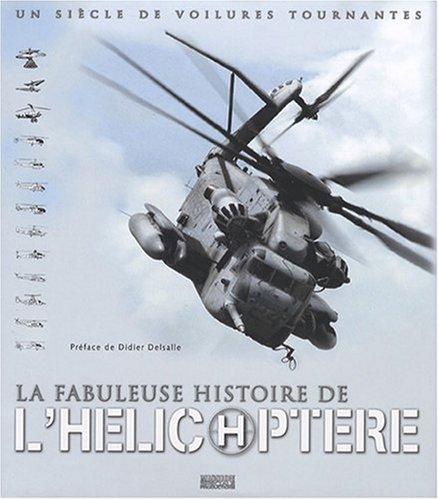 9782916357140: la fabuleuse histoire de l helicoptere - un siecle de voilures tournantes
