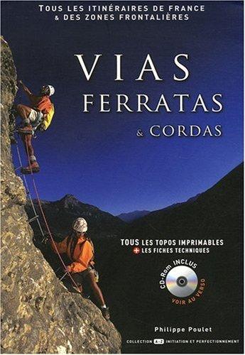 VIAS FERRATAS ET CORDAS (+1 CD-ROM) *REG. 29,95$*: POULET, PHILIPPE
