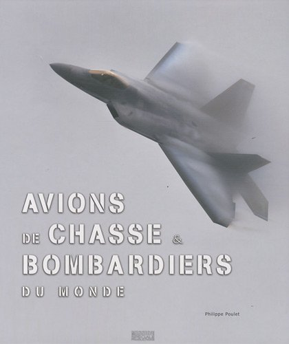 9782916357508: Avions de chasse et bombardiers du monde