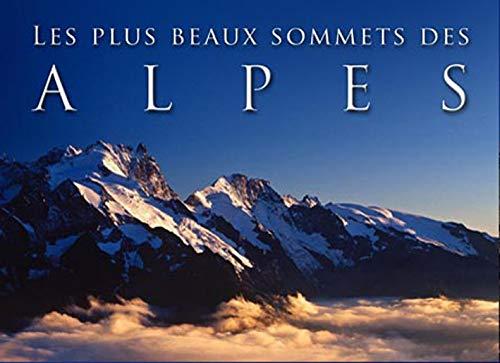 9782916357560: les plus beaux sommets des Alpes