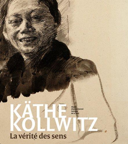 9782916373560: Käthe Kollwitz : La vérité des sens